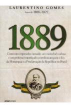 1889 - Como um imperador cansado, um marechal vaidoso e um professor injustiçado contribuíram para o fim da Monarquia e a Proclamação da República no Brasil
