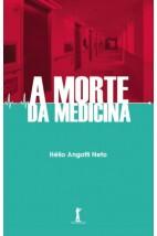 A Morte da Medicina