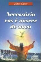 Necessário Vos é Nascer de Novo