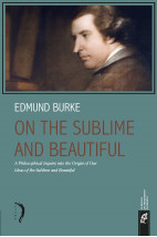 On The Sublime and Beautiful: A Philosophical Inquiry into the Origin of Our Ideas of the Sublime and Beautiful (Em Inglês)
