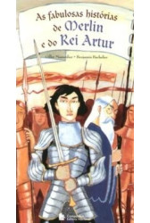 As fabulosas histórias de Merlin e do Rei Artur