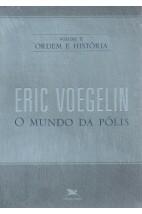 Ordem e História - Vol. 2: O Mundo da Pólis